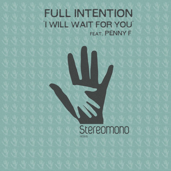 Full Intention - I Will Wait for You