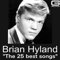 Brian Hyland - The 25 Best Songs