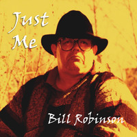 Bill Robinson - Just Me