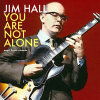 Jim Hall - You Are Not Alone - Bossa Nova Summer Dreams