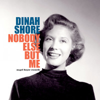 Dinah Shore - Nobody Else but Me