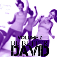 David - Be Better, Vol. 2