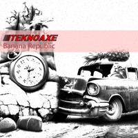 TeknoAXE - Banana Republic