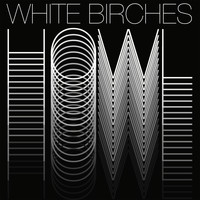 White Birches - Howl
