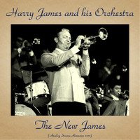 Harry James And His Orchestra - The New James (Analog Source Remaster 2017)