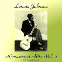 Lonnie Johnson - Remastered Hits, Vol. 2 (All Tracks Remastered)
