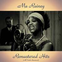 Ma Rainey - Remastered Hits (All Tracks Remastered 2017)