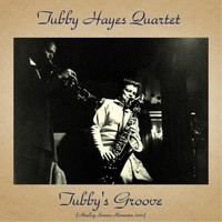 Tubby Hayes Quartet - Tubby's Groove (Analog Source Remaster 2017)