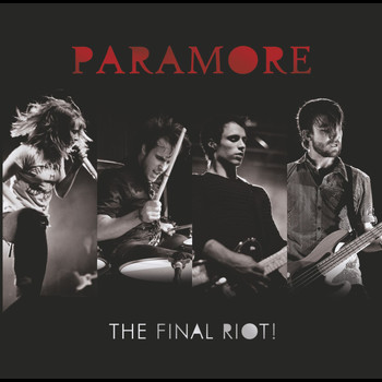 Paramore - The Final RIOT! (Live)