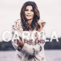 Carola - Til' The End