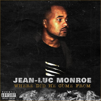 Jean Luc - Where Did He Come From (feat. Big Rigga)