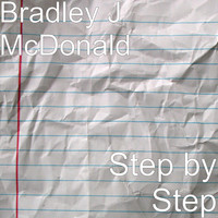 Bradley J McDonald - Step by Step