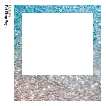 Pet Shop Boys - Elysium: Further Listening 2011 - 2012 (2017 Remaster)