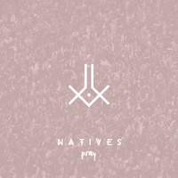 Natives - Pray