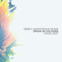 Deeb - Speak in Colours (Vocal Edit)
