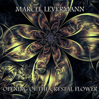 Marcel Levermann - Opening Of The Crystal Flower