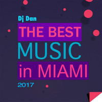 DJ Dan - The Best Music in Miami