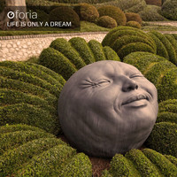 Oforia - Life Is Only a Dream