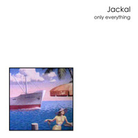 Jackal - Only Everything