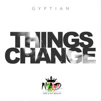 Gyptian - Things Change