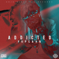 Popcaan - Addicted (Produced by Anju Blaxx)