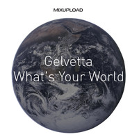 Gelvetta - What's Your World
