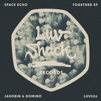 Space Echo, Jakobin & Domino - Together EP
