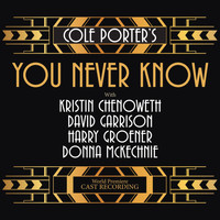 Cole Porter - Cole Porter's You Never Know (World Premiere Cast Recording) (Explicit)