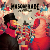 Claptone - The Masquerade (Mixed by Claptone)