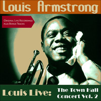 Louis Armstrong & His All Stars - Louis Live: The Town Hall Concert 1947 New York Vol. 2 (Original Live Recordings plus Bonus Tracks)