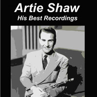 Artie Shaw - Artie Shaw His Best Recordings