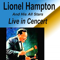 Lionel Hampton - Lionel Hampton and His All Stars Live in Cencert