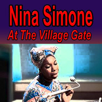 Nina Simone - Nina Simone at the Village Gate