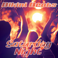 Bikini Beats - Saturday Night