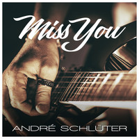 André Schlüter - Miss You
