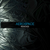 Aerospace - Remixes