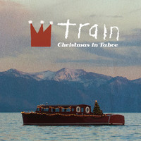 Train - Christmas In Tahoe (Deluxe Edition)