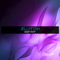 Jellyfish - Deep Riff