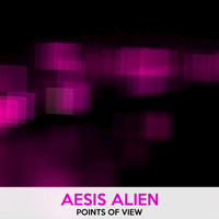 Aesis Alien - Points of View