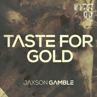 JAXSON GAMBLE - Taste For Gold