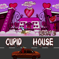Ricky B - Cupid House (Explicit)