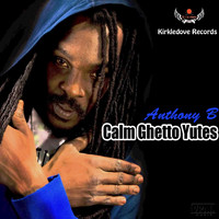 Anthony B - Calm Ghetto Yutes