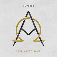 Kutless - Your Great Name