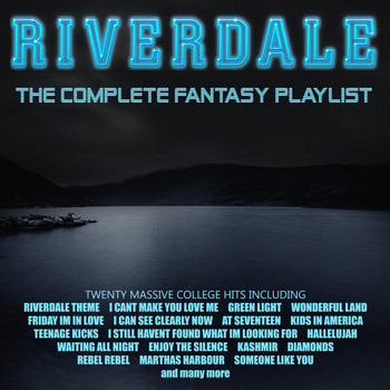 Various Artists - Riverdale - The Complete Fantasy Playlist