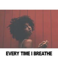 Arlissa - Every Time I Breathe