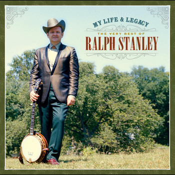 Ralph Stanley - My Life & Legacy: The Very Best of Ralph Stanley