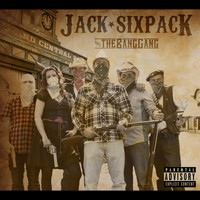 Jack Sixpack and The Bang Gang - Outlaw Country