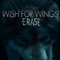 Wish For Wings - Erase