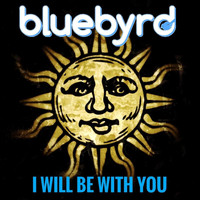 Bluebyrd - I Will Be with You