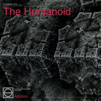 The Humanoid - Adiction
